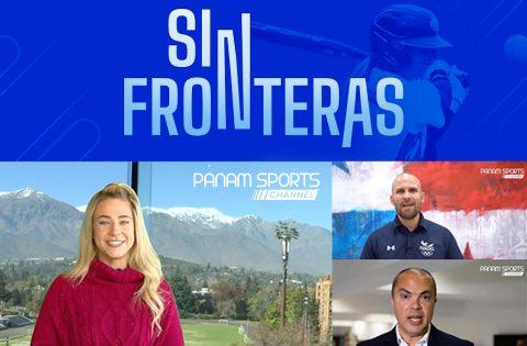 """HOY SE ESTRENA """"SIN FRONTERAS"""" EN EL PANAM SPORTS CHANNEL"""